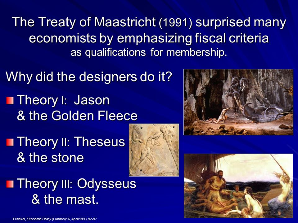 4 The Treaty of Maastricht (1991) surprised many economists by emphasizing fiscal criteria as qualifications for membership.