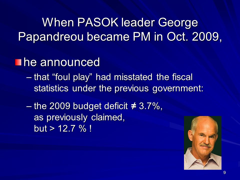 When PASOK leader George Papandreou became PM in Oct.