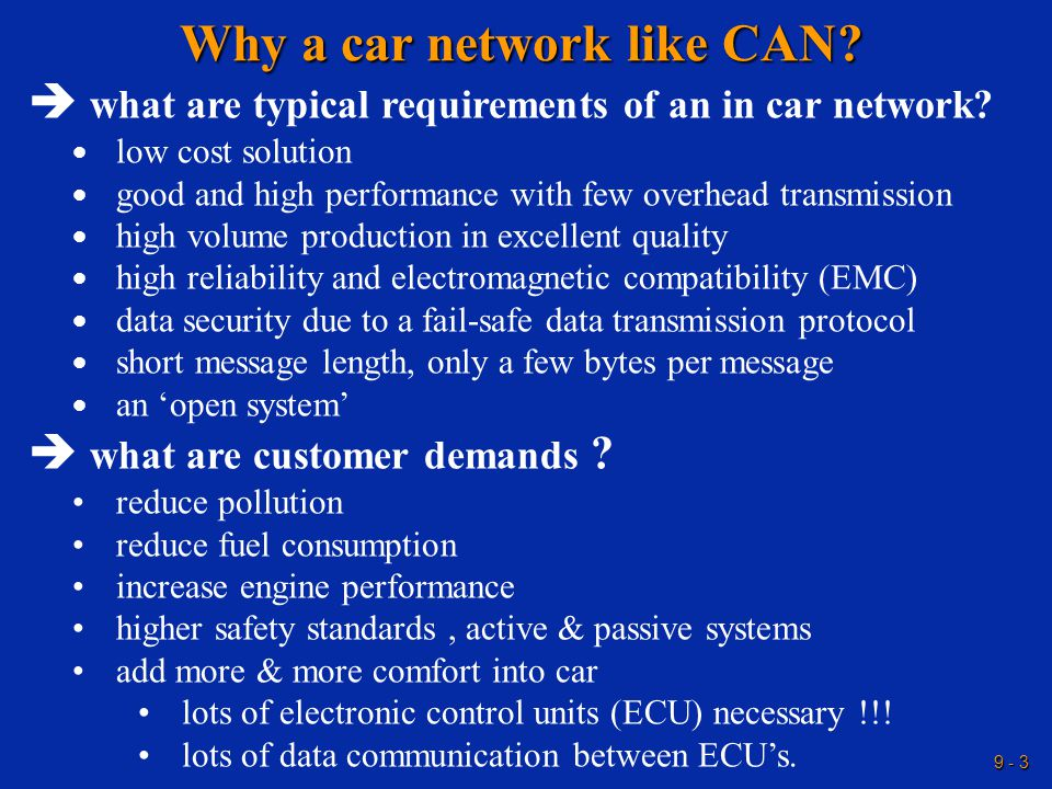 9 - 3 Why a car network like CAN.  what are typical requirements of an in car network.