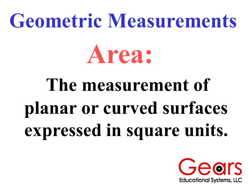 The measurement of planar or curved surfaces expressed in square units.
