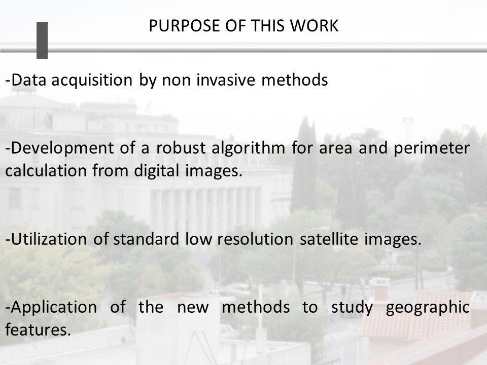 PURPOSE OF THIS WORK -Data acquisition by non invasive methods -Development of a robust algorithm for area and perimeter calculation from digital images.