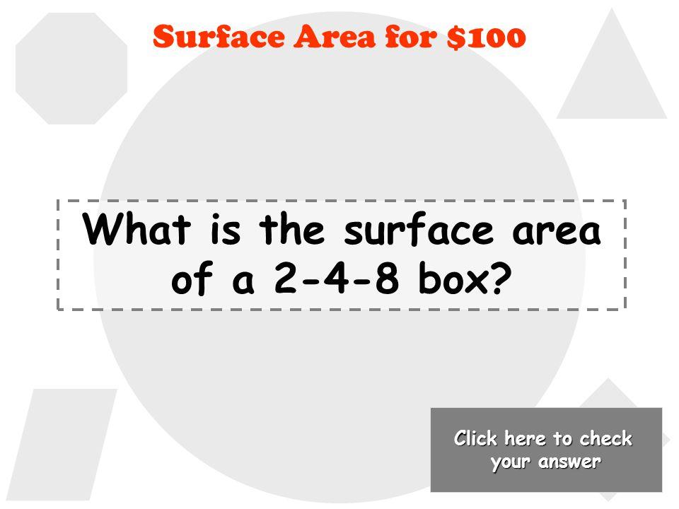 SA=2  r²+2  rh Back to Jeopardy Board Formula Identification for $500