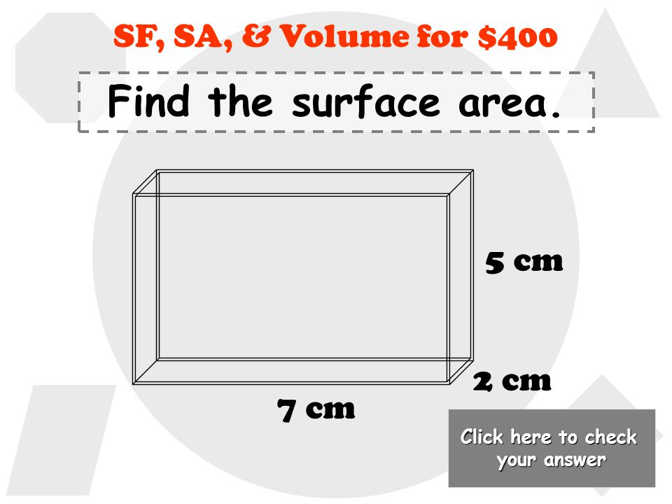 70 cm 3 Back to Jeopardy Board SF, SA, & Volume for $300