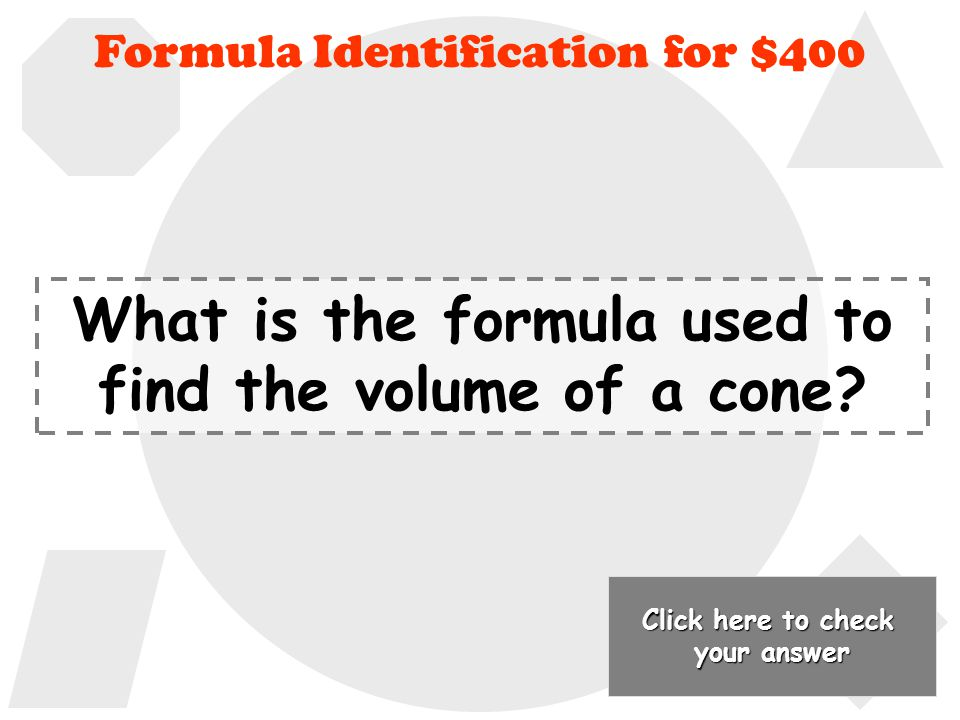 V=lwh Back to Jeopardy Board Formula Identification for $300