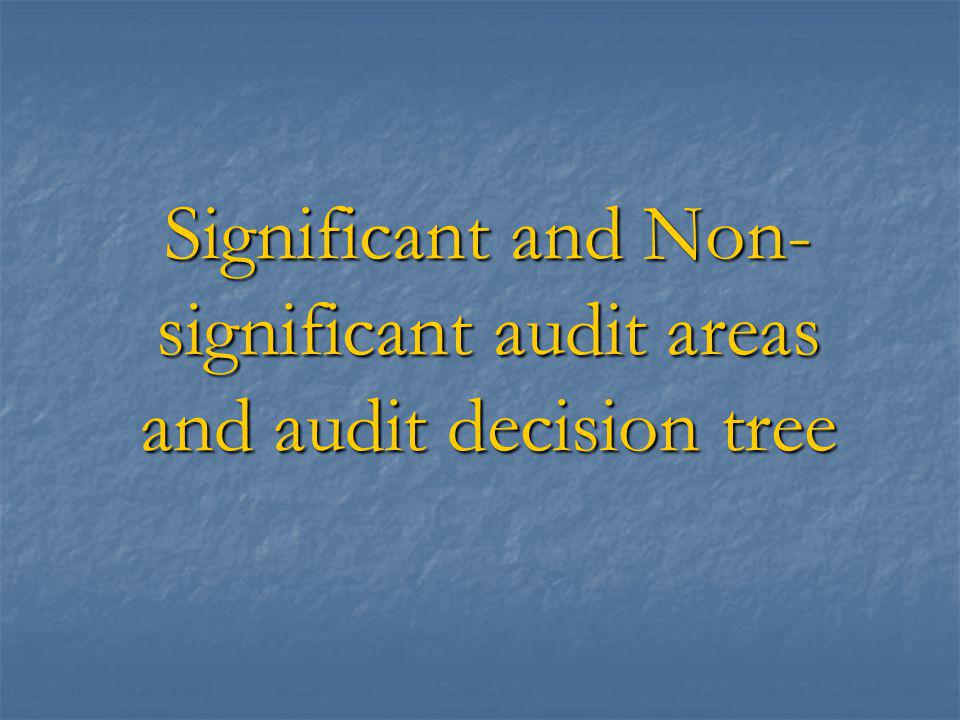 Significant and Non- significant audit areas and audit decision tree