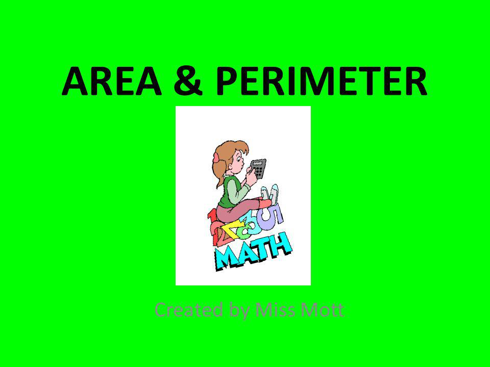 Practice Problem #2 What is the area.____________________ What is the perimeter.