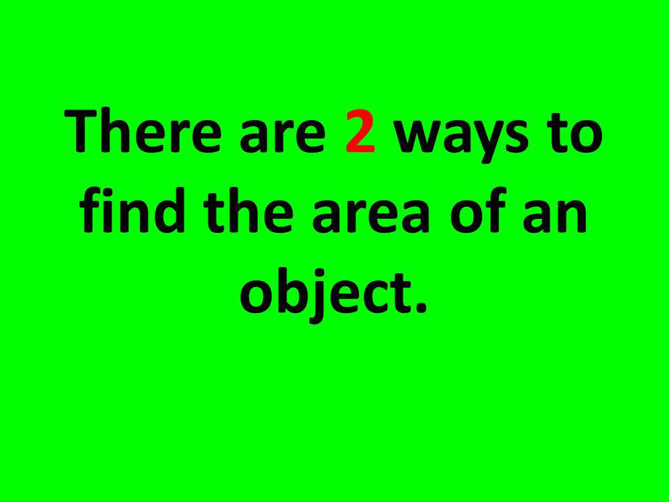 Way # 2: Add all of the sides 2. What is the perimeter? __________________ 3 cm