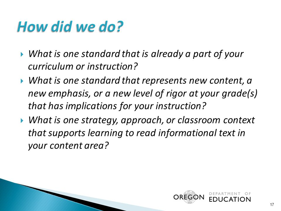  What is one standard that is already a part of your curriculum or instruction?  What is one standard that represents new content, a new emphasis, o