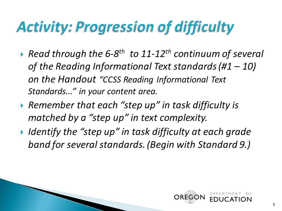 " Read through the 6-8 th to 11-12 th continuum of several of the Reading Informational Text standards (#1 – 10) on the Handout ""CCSS Reading Informat"
