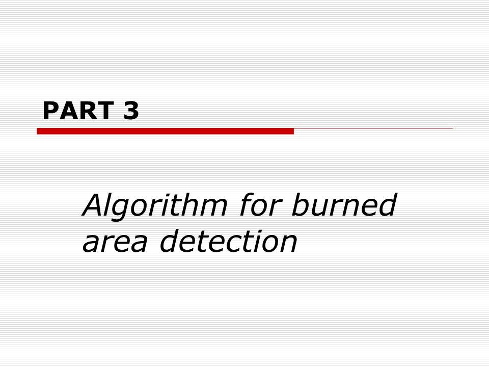 PART 3 Algorithm for burned area detection