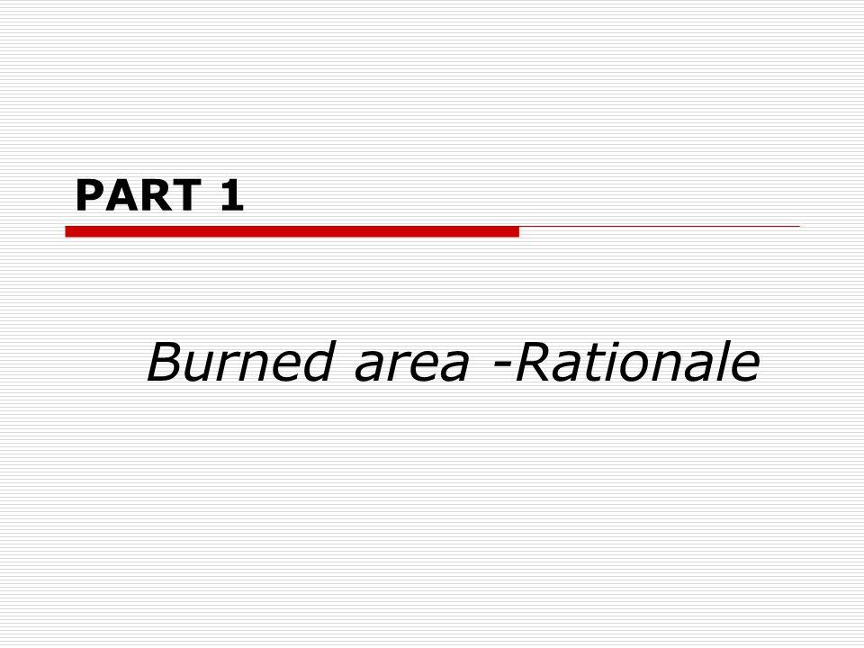 PART 1 Burned area -Rationale