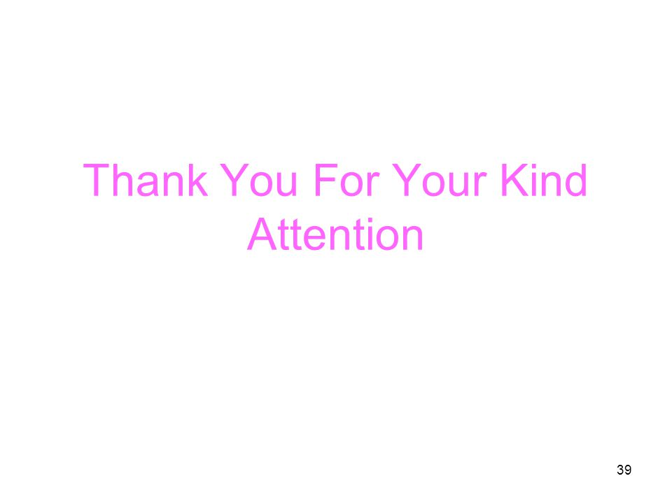 39 Thank You For Your Kind Attention