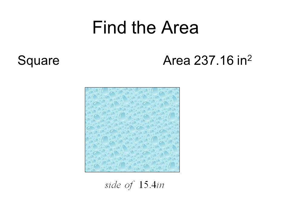 Find the Area Square Area 237.16 in 2