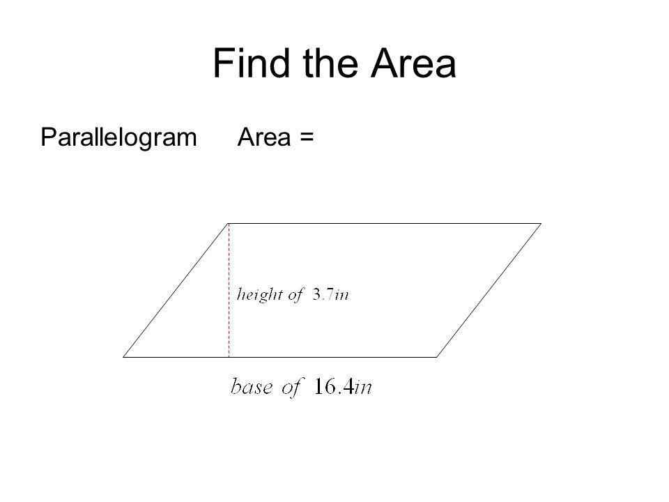 Find the Area Parallelogram Area =
