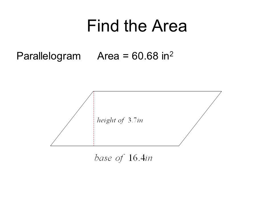 Find the Area Parallelogram Area = 60.68 in 2