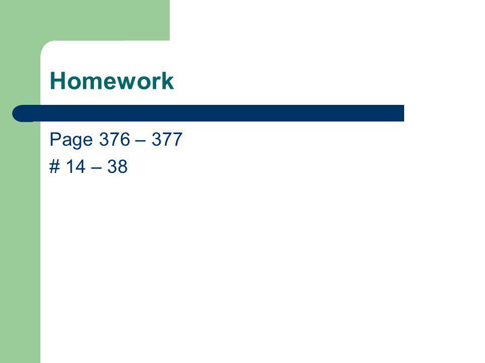 Homework Page 376 – 377 # 14 – 38