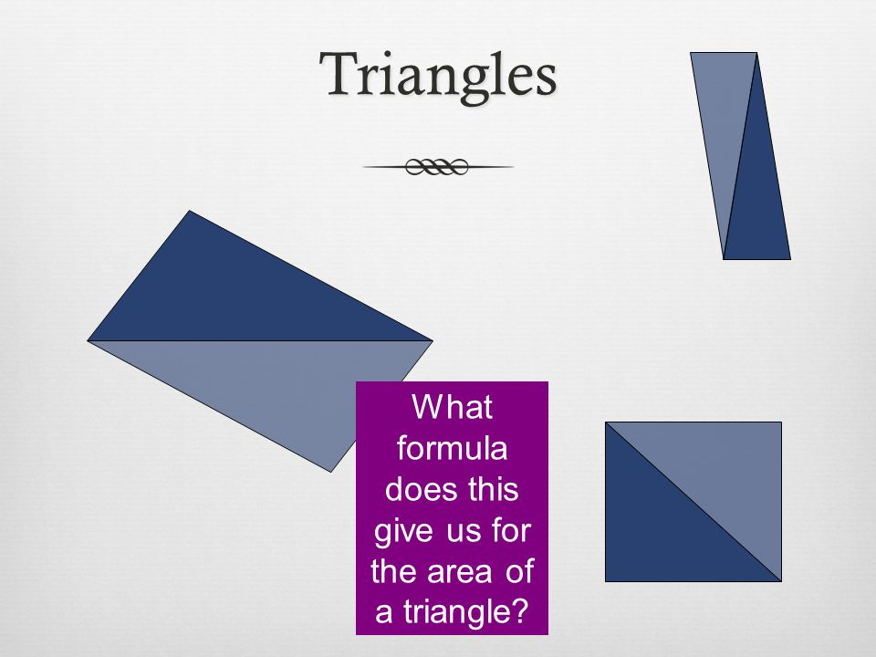 Area of a triangle.