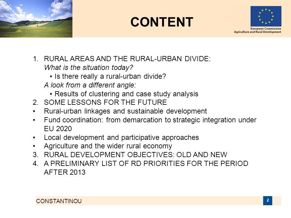 CONSTANTINOU 2 CONTENT 1. RURAL AREAS AND THE RURAL-URBAN DIVIDE: What is the situation today? Is there really a rural-urban divide? A look from a dif