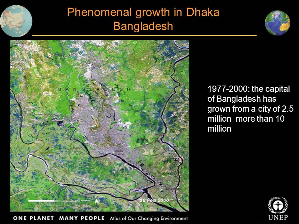 Phenomenal growth in Dhaka Bangladesh 1977-2000: the capital of Bangladesh has grown from a city of 2.5 million more than 10 million