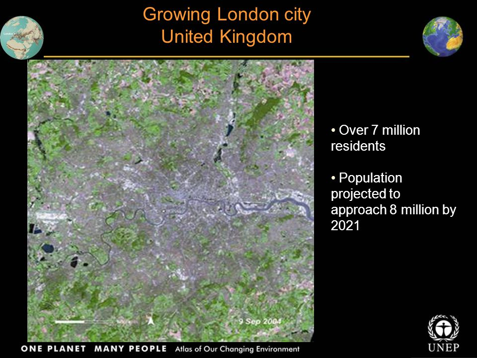 Growing London city United Kingdom Over 7 million residents Population projected to approach 8 million by 2021