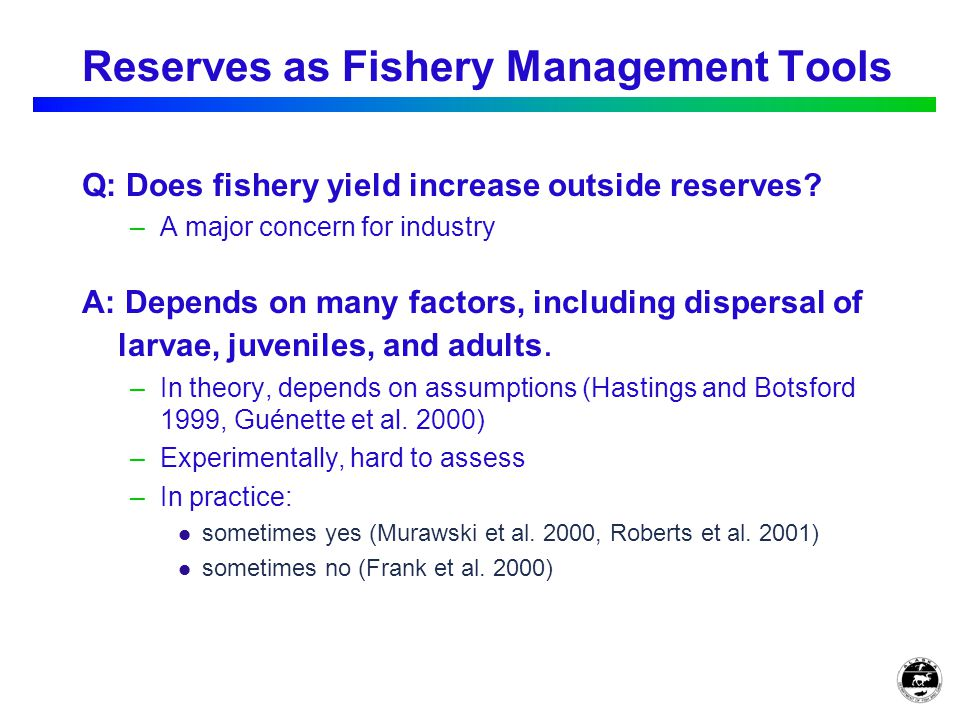 Reserves as Fishery Management Tools Q: Does fishery yield increase outside reserves.