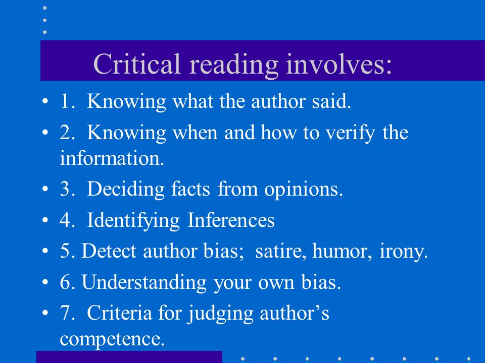Critical reading involves: 1. Knowing what the author said.
