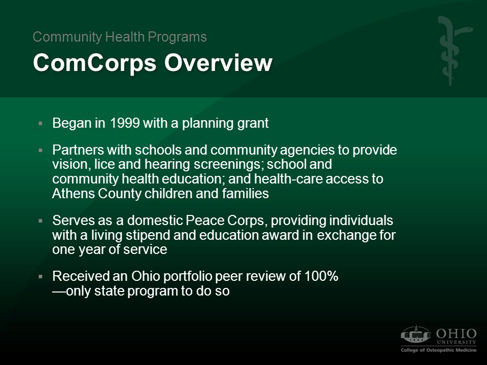 ComCorps Overview  Began in 1999 with a planning grant  Partners with schools and community agencies to provide vision, lice and hearing screenings;