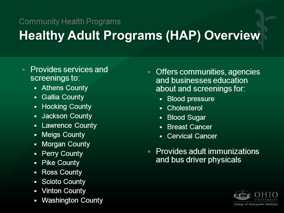 Healthy Adult Programs (HAP) Overview  Provides services and screenings to:  Athens County  Gallia County  Hocking County  Jackson County  Lawre