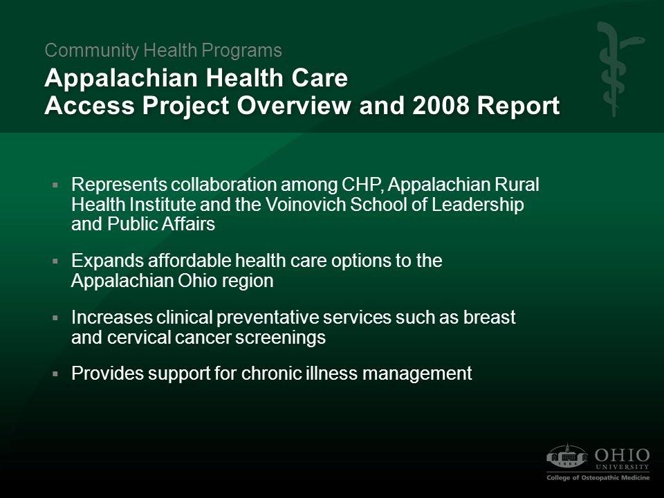 Appalachian Health Care Access Project Overview and 2008 Report  Represents collaboration among CHP, Appalachian Rural Health Institute and the Voino