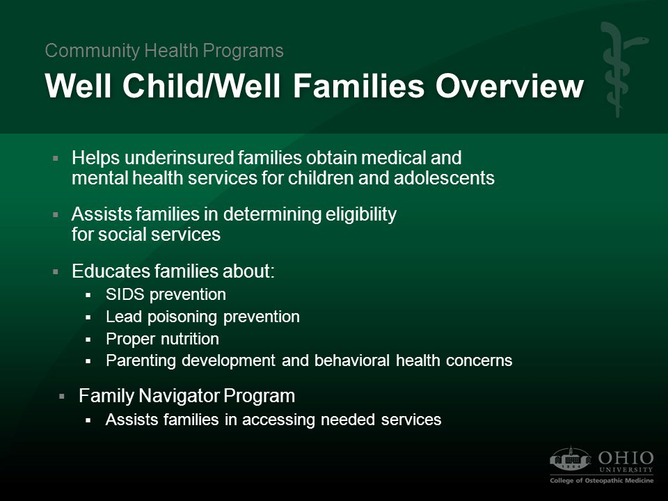 Well Child/Well Families 2008 Report  Assessed 46 families and provided 42 units of professional services  Trained 15 child care providers in three areas of child abuse prevention  Provided an estimated $14,000 in services Sue Meeks, RN Community Health Programs Funded by the Ohio Department of Health through a grant from Child and Family Health Services