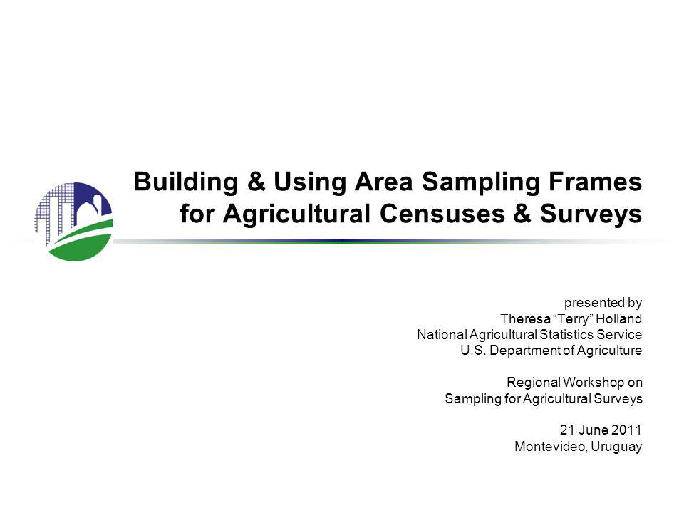 Land Use Strata & Sampled Segments: NASS Area Frame >50% cultivated 15-50% cultivated <15% cultivated agri urban commercial non agricultural water