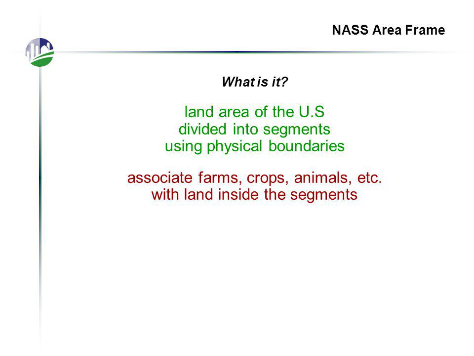 NASS Area Frame What is it.