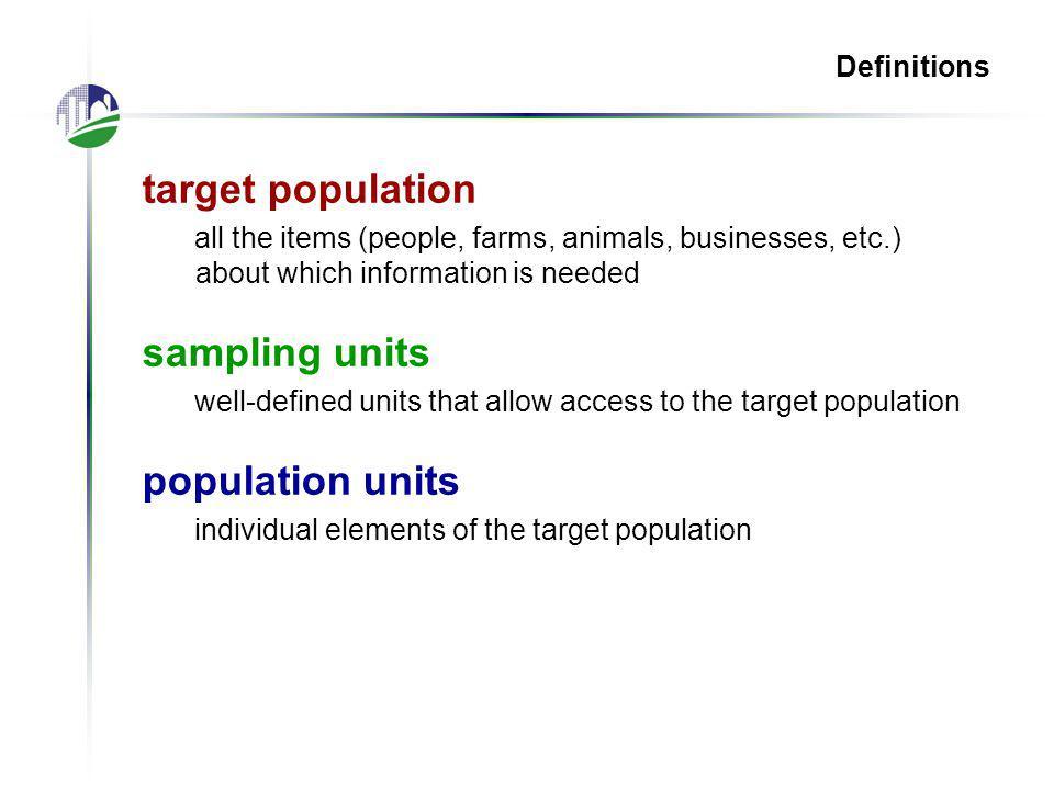 Sampling Frames List frames: farmers agri-businesses fields or orchards Area frame: segments of land