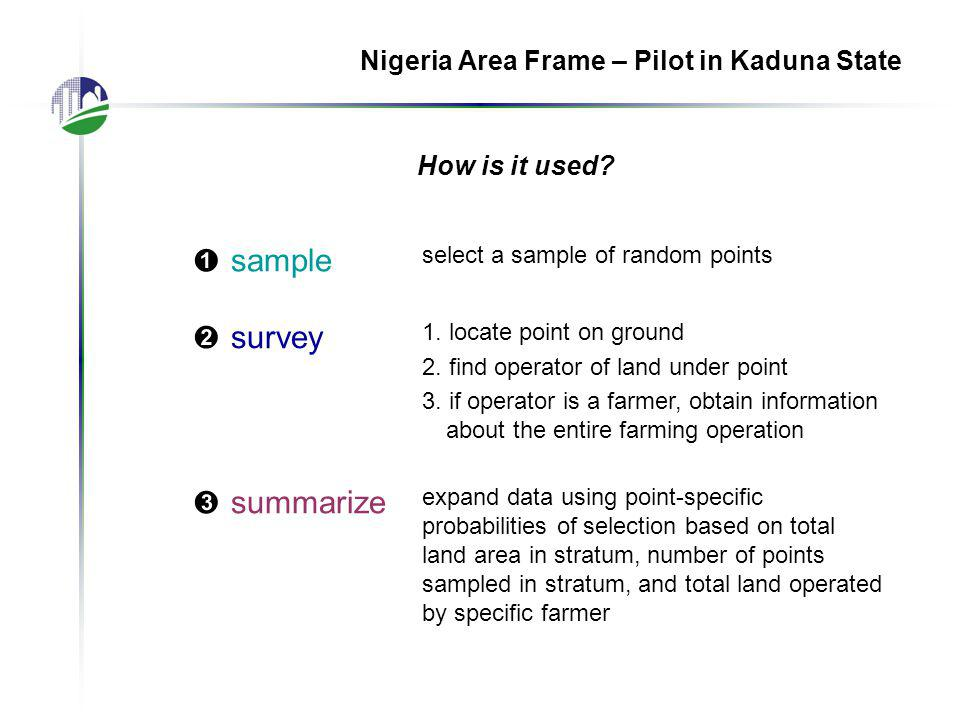 How is it used. ➊ sample select a sample of random points ➋ survey 1.