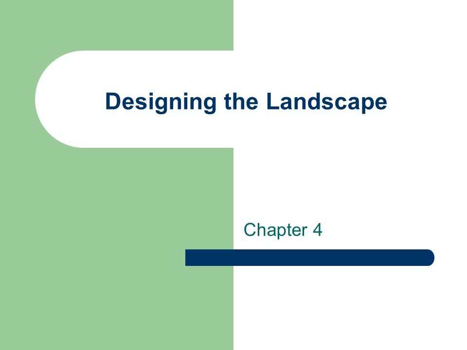 Designing the Landscape Chapter 4