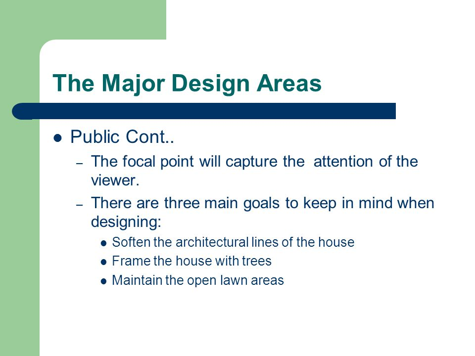 The Major Design Areas The Service Area: – are areas to the rear or the side of the house set aside for strictly functional purposes make up this area.