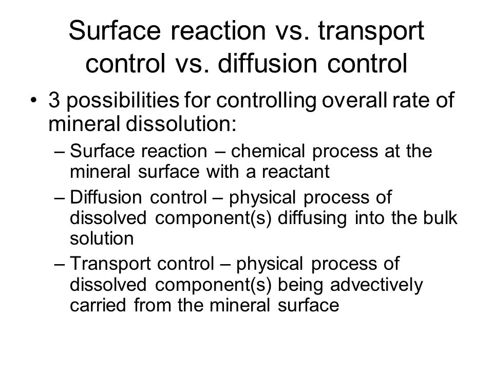 Surface reaction vs. transport control vs.