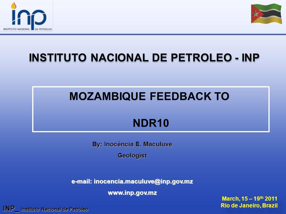 INP_ Instituto Nacional de Petróleo March, 15 – 19 th 2011 Rio de Janeiro, Brazil March, 15 – 19 th 2011 Rio de Janeiro, Brazil INSTITUTO NACIONAL DE PETROLEO - INP By: Inocência E.