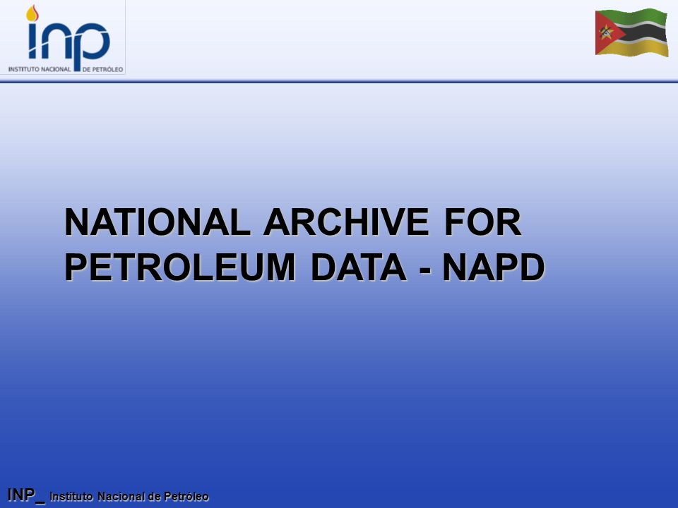 INP_ Instituto Nacional de Petróleo NATIONAL ARCHIVE FOR PETROLEUM DATA - NAPD