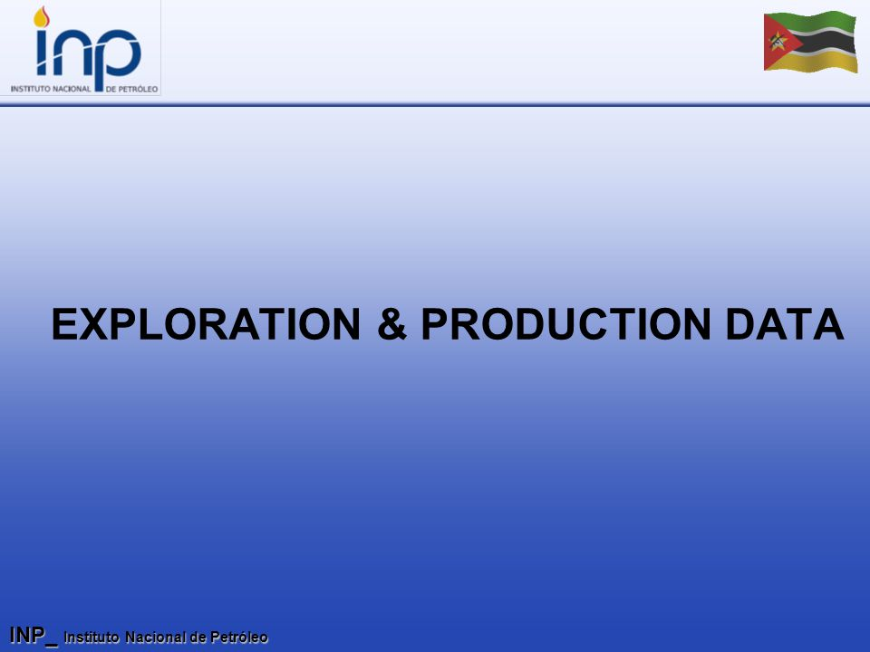 INP_ Instituto Nacional de Petróleo EXPLORATION & PRODUCTION DATA