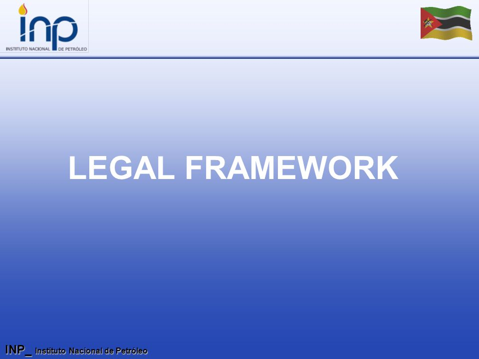 INP_ Instituto Nacional de Petróleo LEGAL FRAMEWORK