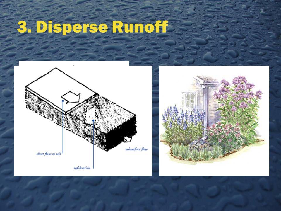 3. Disperse Runoff