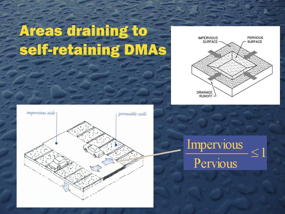 Areas draining to self-retaining DMAs