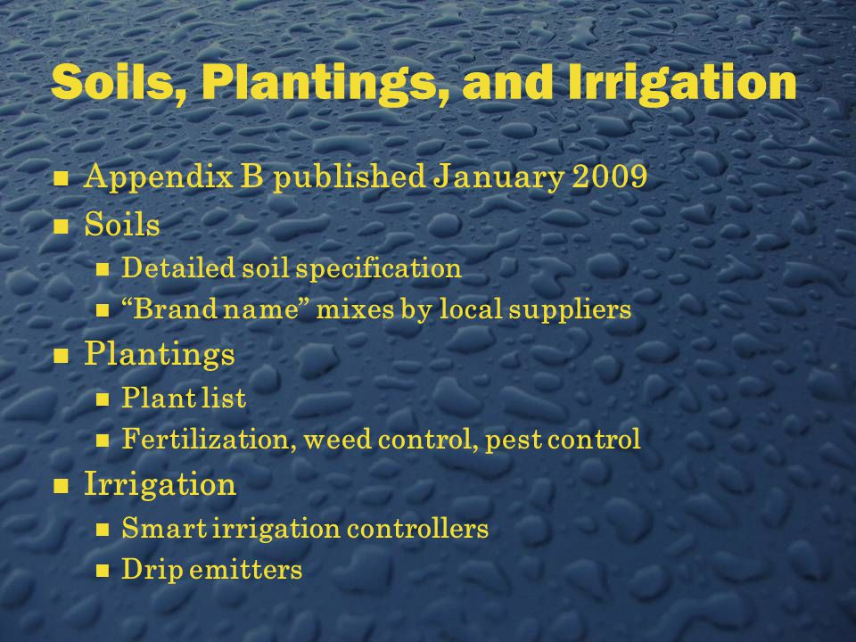 """Soils, Plantings, and Irrigation Appendix B published January 2009 Soils Detailed soil specification """"Brand name"""" mixes by local suppliers Plantings P"""