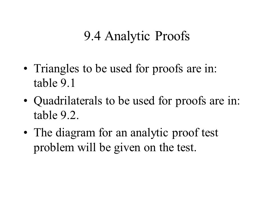 9.4 Analytic Proofs Triangles to be used for proofs are in: table 9.1 Quadrilaterals to be used for proofs are in: table 9.2. The diagram for an analy