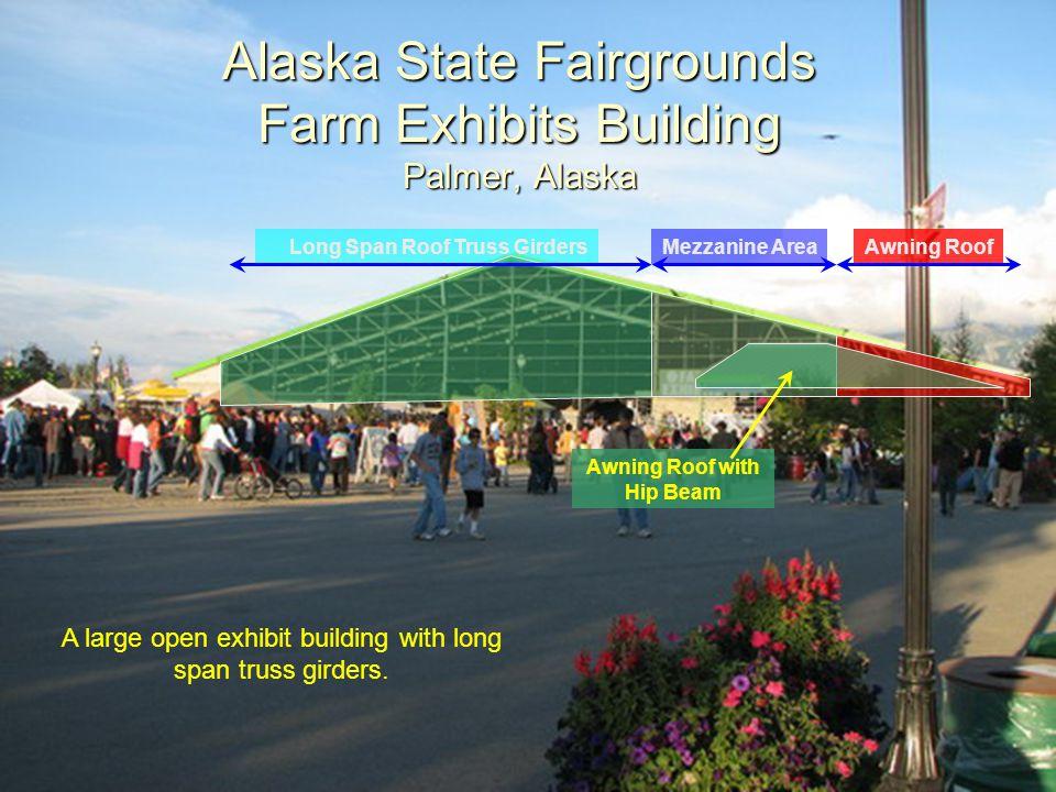 Alaska State Fairgrounds Farm Exhibits Building Palmer, Alaska A large open exhibit building with long span truss girders. Long Span Roof Truss Girder