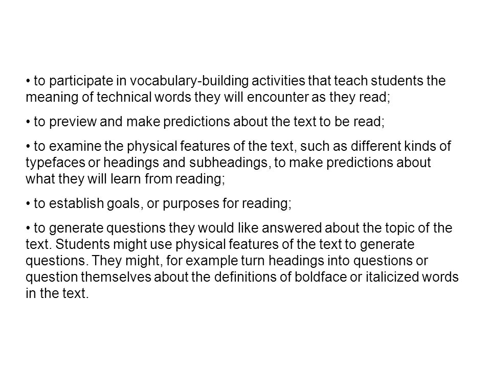 to participate in vocabulary-building activities that teach students the meaning of technical words they will encounter as they read; to preview and m