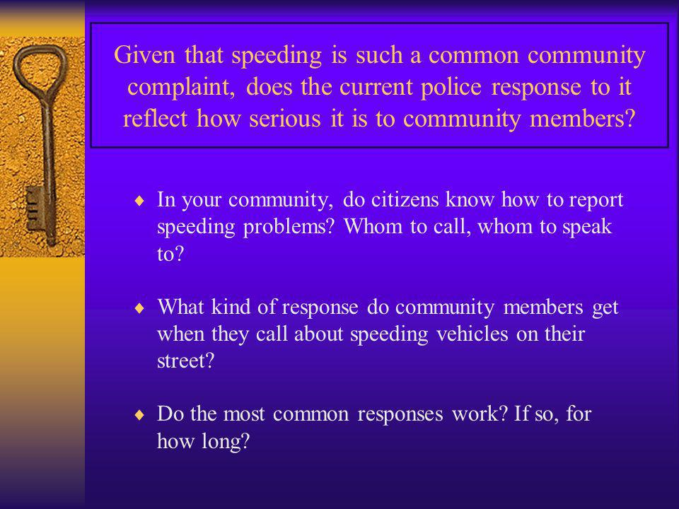 Given that speeding is such a common community complaint, does the current police response to it reflect how serious it is to community members.