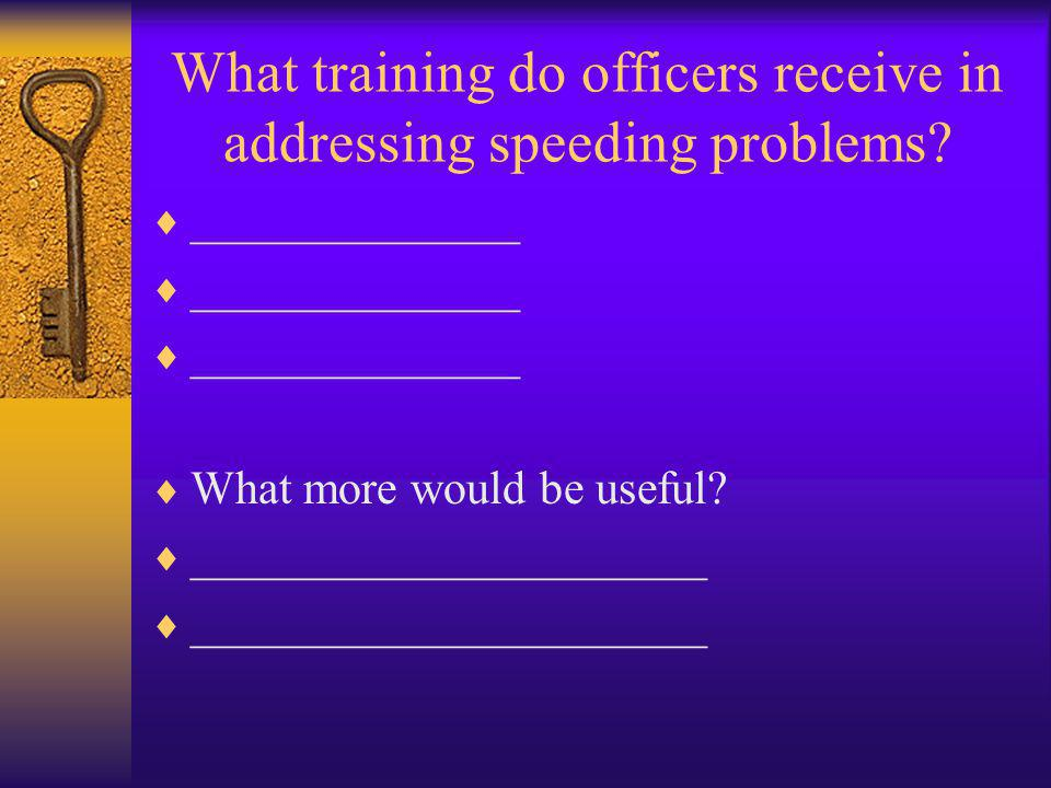 What training do officers receive in addressing speeding problems.