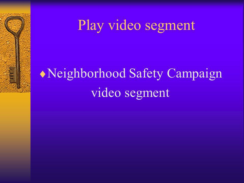 Play video segment  Neighborhood Safety Campaign video segment